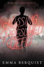 Missing, Presumed Dead by Emma Berquist