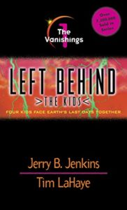 The Vanishings (Left Behind: The Kids #1) by Jerry B. Jenkins & Tim LaHaye.