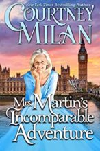 Mrs. Martin's Incomparable Adventureby Courtney Milan