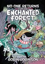 No One Returns From the Enchanted Forest by Robin Robinson