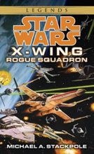 Rogue Squadron (X-Wing series) by Michael A. Stackpole