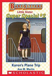 Baby-Sitters Club Little Sister Super Special #2 - Karen's Plane Trip