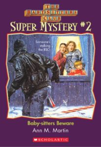 The Baby-Sitters Club Super Mystery #2: Baby-Sitters Beware by Ann M. Martin