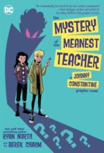 The Mystery of the Meanest Teacher by Ryan North & Derek Charm