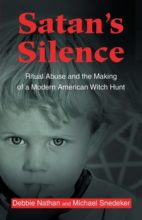 Satan's Silence: Ritual Abuse and the Making of a Modern American Witch Hunt by Debbie Nathan